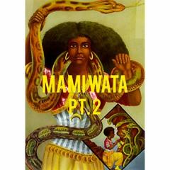 Mami Wata Pt2