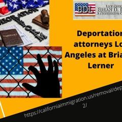 Choose best Deportation Attorney in USA at Brian D Lerner