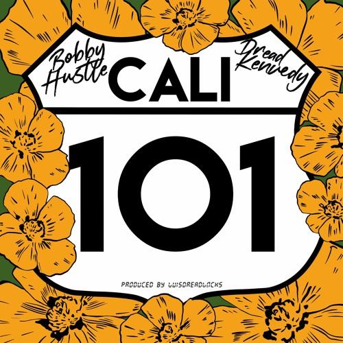 Bobby Hustle & Dread Kennedy - Cali 101