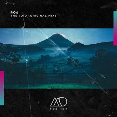 FREE DOWNLOAD: Roj - The Void (Original Mix) [Melodic Deep]