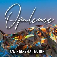 Yamin Bene feat. MC Ben - Opulence
