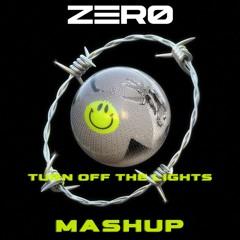 Chris Lake Vs Marten Hørger - Turn off the lights (ZERØ Mashup)
