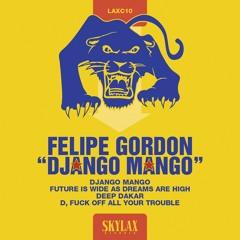 PREMIERE: Felipe Gordon - Django Mango