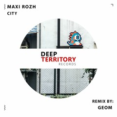 Maxi Rozh - City (GeoM Remix)
