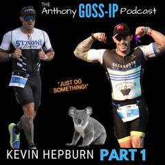 Episode 5: Kevin Hepburn (Part 1)