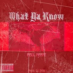 FellPeepz ~ What Ya Know (Prod By Kool DJ RKM)