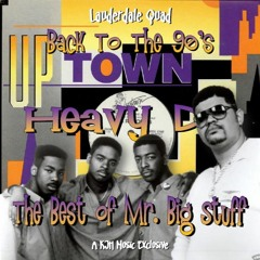 Back To The 90s - Heavy D - The Best Of Mr. Big Stuff