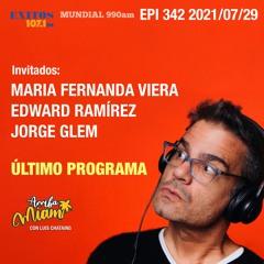 "EPI 342 ""ARRIBA MIAMI"" ULTIMO PROGRAMA Ma. Fernanda Viera / Eduard Ramírez / Jorge Glem"