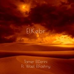 El Kebr Ft Wael ElFashny