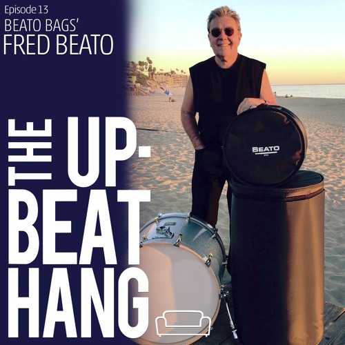 Beato Bags' Fred Beato -  The Upbeat Hang Ep.13