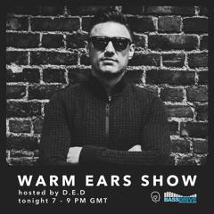 Warm Ears Show hosted by D.E.D @Bassdrive.com (04 Apr 21)