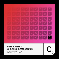Ben Rainey & Caleb Laurenson - 'Love We Had'