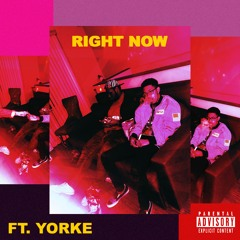 RIGHT NOW Ft. Yorke (Prod. By Roman RSK)