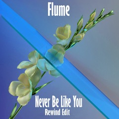Flume - Never Be Like You (Rewind Remix)