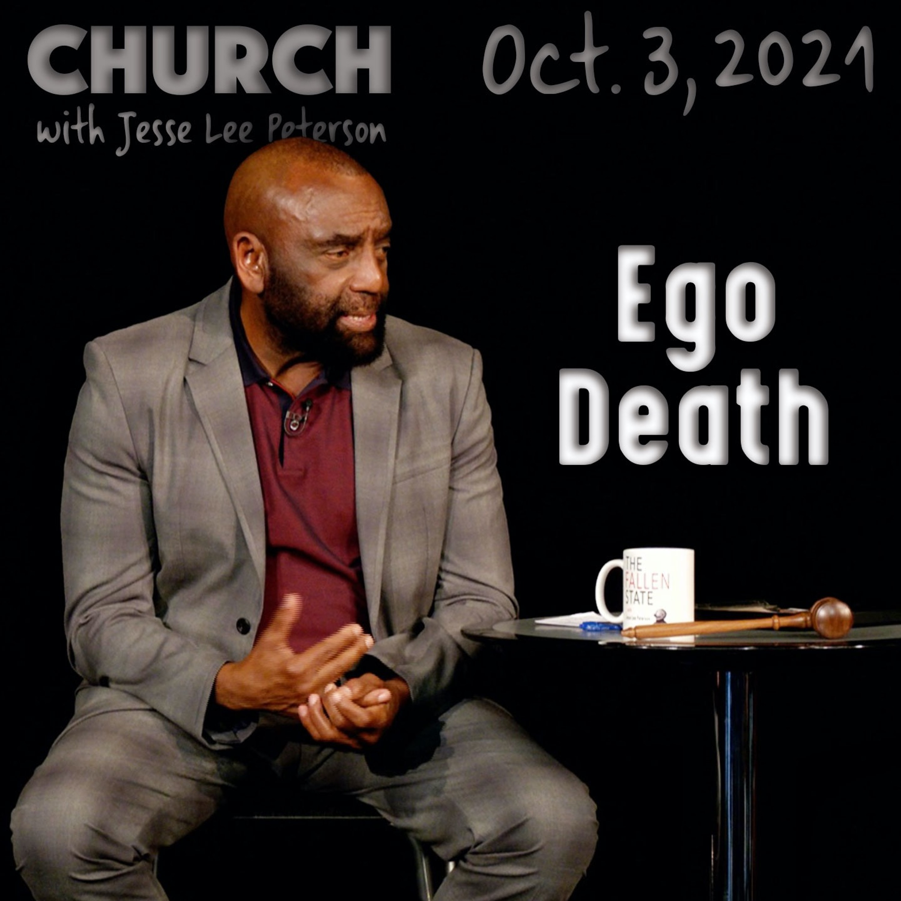 10/03/21 Endure the Ego Pain, Let It Die, and Live (Church)