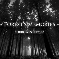Forest's Memories
