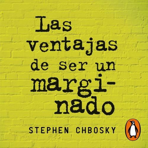 Las ventajas de ser un marginado - Stephen Chbosky