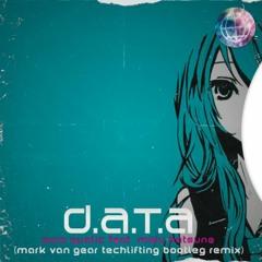 Aura Qualic Feat. Miku Hatsune - D.A.T.A. (Mark van Gear Techlifting Bootleg Remix)