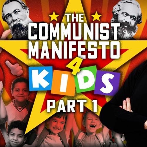 The Communist Manifesto for Kids - Part 1!
