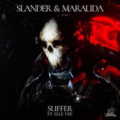SLANDER & MARAUDA - SUFFER FT. ELLE VEE