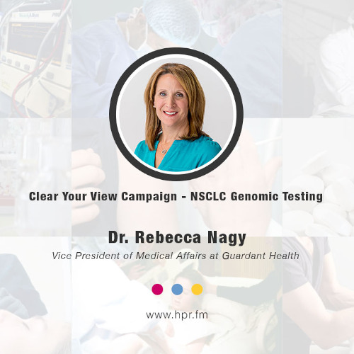 Clear Your View Campaign - NSCLC Genomic Testing