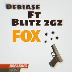 FOX 5 (Debiase Ft Blitz2Gz)