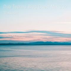 Dub Techno Blog Guest Mix 032 - Wixdoom