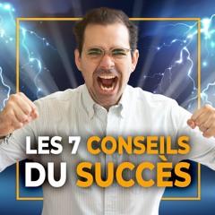 7 choses pour augmenter ton succès rapidement !