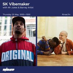 SK Vibemaker with Mr Jukes & Barney Artist - 20 May 2021