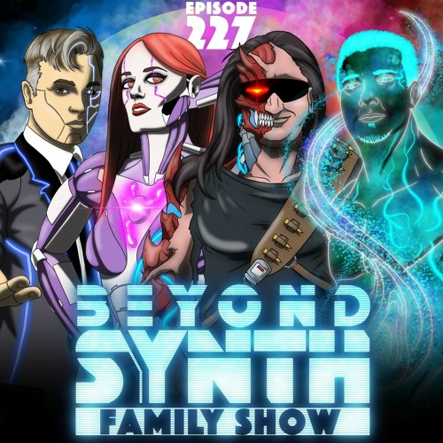 Beyond Synth - 227 - Family Show