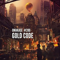 OMAKASE #280, GOLD CODE