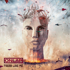 Onlap - Freak Like Me (feat. Halocene)