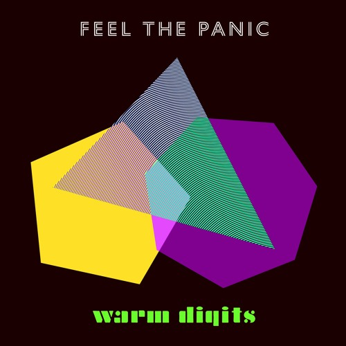 Warm Digits - Feel The Panic (Feat. The Lovely Eggs)