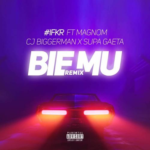 Bie Mu Remix ft CJ Biggerman, Magnom, Supa Gaeta