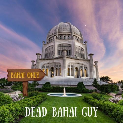 Dead Bahai Guy