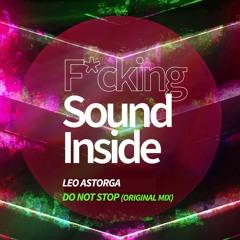 Leo Astorga . DO NOT STOP (Original Mix)
