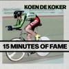 Download 15 minutes of fame van Koen De Koker: