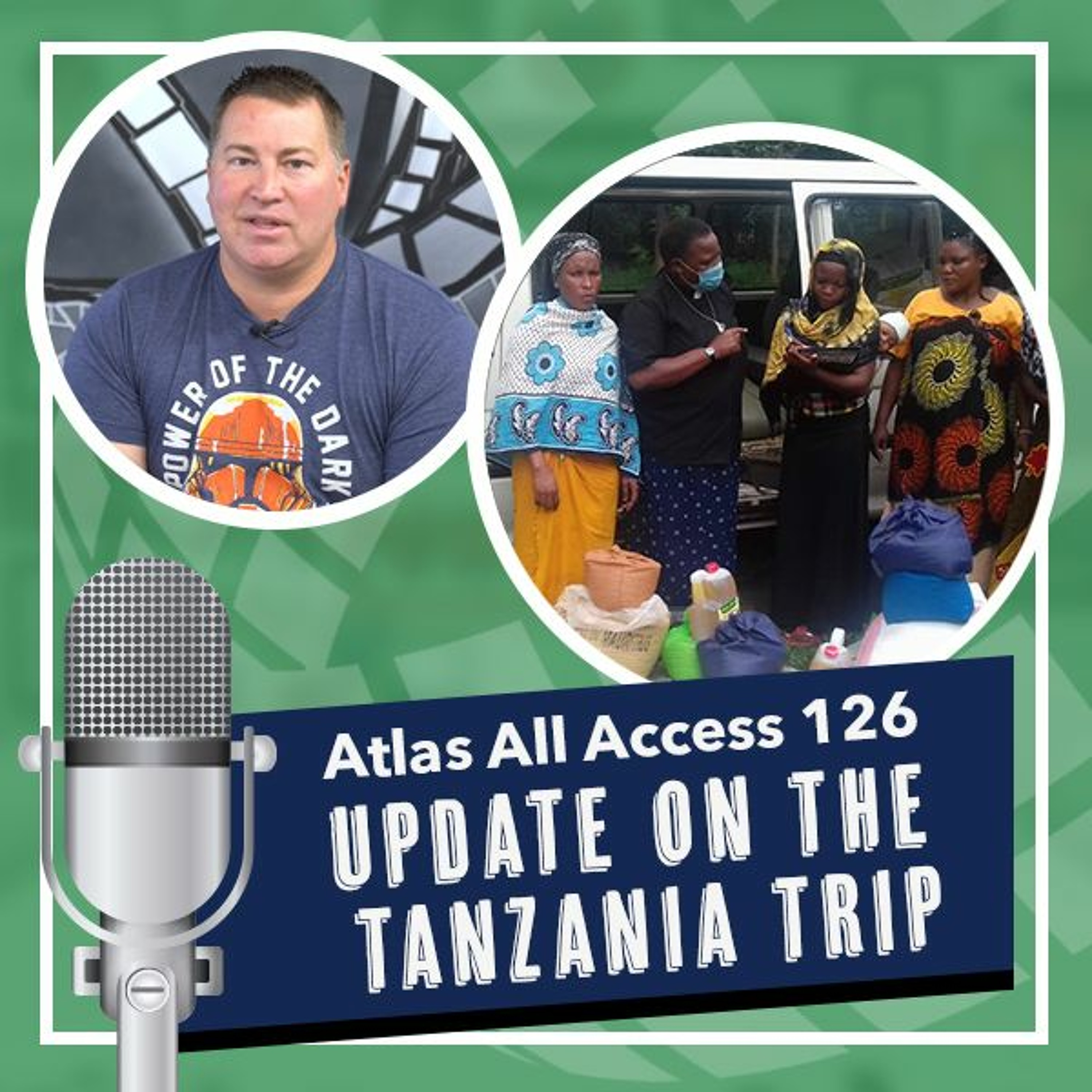 Giving back to Tanzania and those that you can - Atlas All Access 126