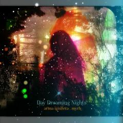 Day Dreaming Nights   Arma Ignifera & Myrh
