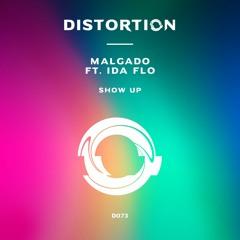 Malgado Ft. Ida FLO - Show Up [DISTORTION]