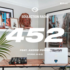 Soulection Radio Show #452 ft. Andre Power