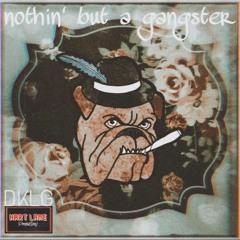 DKLG - Nothin' But A Gangster