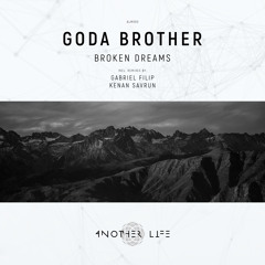 PREMIERE: Goda Brother - Broken Dreams (Kenan Savrun Remix) [Another Life Music]