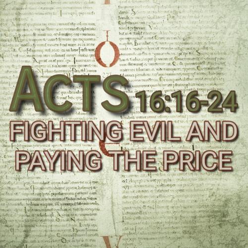Acts 16:16-24 (preacher: Keith Cooper)