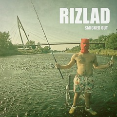 Smicked Out - Rizlad