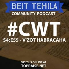 CWT S4:E55 - Torah Portion: V'Zot HaBracha - Pastor Nick Plummer and Ryan Cabrera