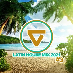 ☼LATIN HOUSE MIX 2021 #3☼ by ☼Luke Verano☼ (Tech House / Sexy Grooves / Beach House / Summer Vibes)