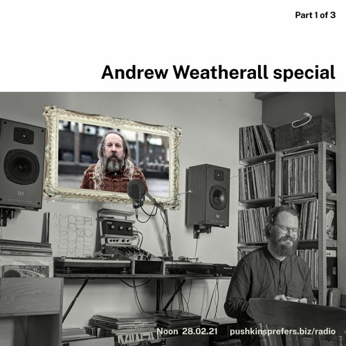 Andrew Weatherall special – part 1