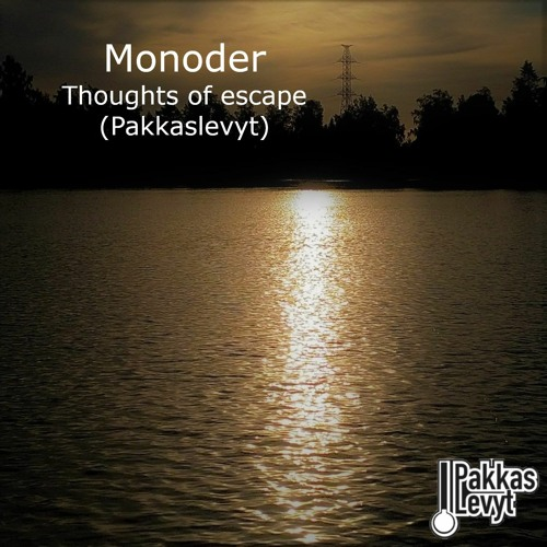 Monoder - Thoughts of escape