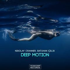 Nikolay Cranner, Batuhan Çelik - Deep Motion (Original Mix)